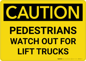Caution: Pedestrians Watch Out For Lift Trucks - Wall Sign