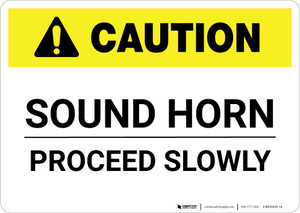 Caution: Sound Horn Proceed Slowly - Wall Sign