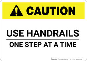 Caution: Use Handrails One Step At A Time - Wall Sign