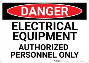 Danger: Electrical Equipment Authorized Personnel Text Only - Wall Sign
