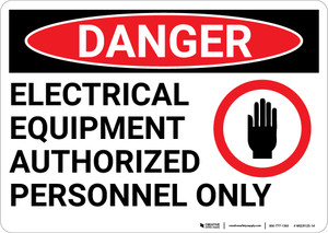 Danger: Electrical Equipment Authorized Personnel Only With Graphic - Wall Sign