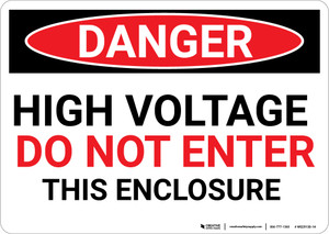 Danger: High Voltage Do Not Enter This Enclosure - Wall Sign