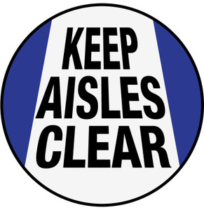 Keep Aisles Clear - Floor Sign