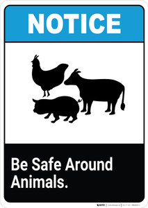 Notice: Be Safe Around Animals - Wall Sign