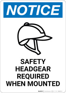 Notice: Safety Headgear Required When Mounted - Wall Sign