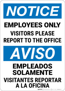 Notice: Employees Only Visitors Please Report Bilingual Spanish - Wall Sign