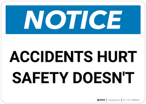 Notice: Accidents Hurt Safety Doesn't - Wall Sign