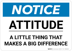 Notice: Attitude A Little Thing That Makes a Big Difference - Wall Sign