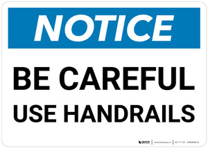 Notice: Be Careful Use Handrails Landscape - Wall Sign