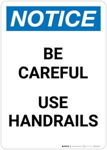 Notice: Be Careful Use Handrails Portrait - Wall Sign