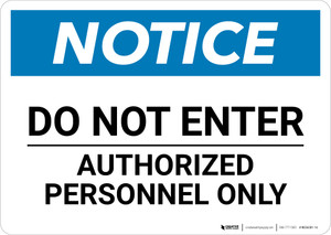 Notice: Do Not Enter Authorized Personnel Only - Wall Sign