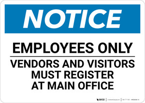 Notice: Employees Only Vendors and Visitors Must Register At Main Office - Wall Sign