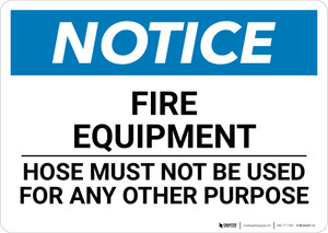 Notice: Fire Equipment Hose Must Not Be Used For Any Other Purpose - Wall Sign