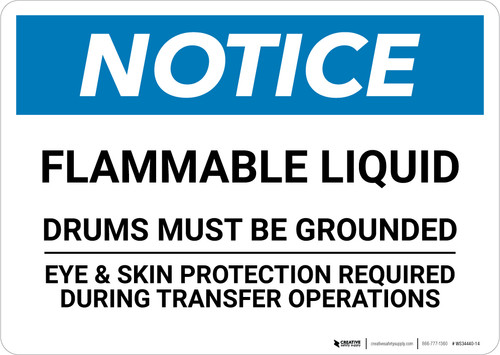 Notice: Flammable Liquid Drums Must Be Grounded - Wall Sign