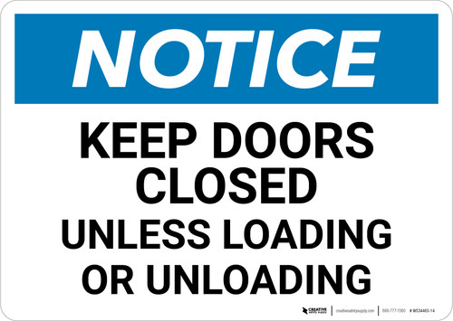 Notice: Keep Doors Closed Unless Loading Or Unloading - Wall Sign