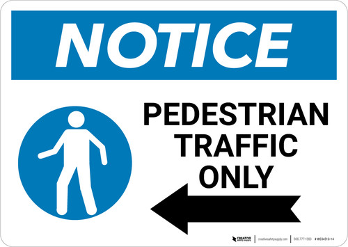 Notice: Pedestrian Traffic Only with Icon Arrow Left - Wall Sign