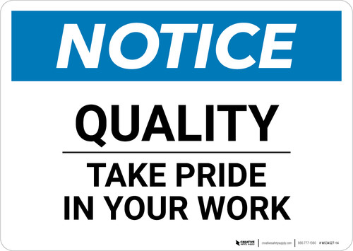 Notice: Quality - Take Pride in Your Work - Wall Sign