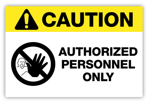 Caution Authorized Personnel Only Label