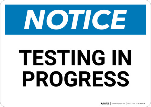 Notice: Testing In Progress - Wall Sign