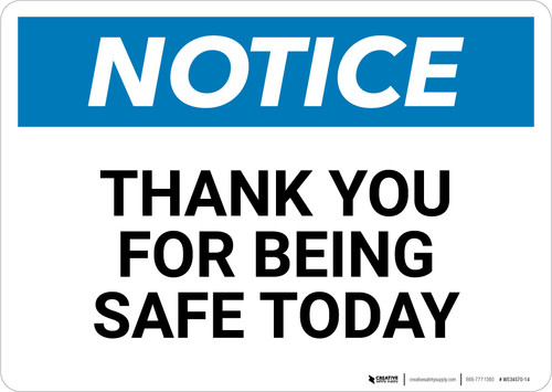 Notice: Thank You For Being Safe Today - Wall Sign