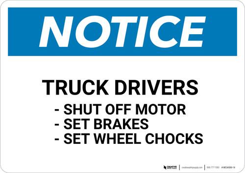 Notice: Truck Drivers Shut-Off Engine Set Brakes Wheel Chocks - Wall Sign