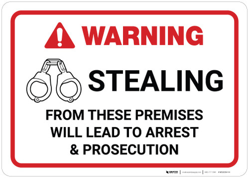 Warning: Stealing From These Premises Will Lead to Arrest Landscape  - Wall Sign