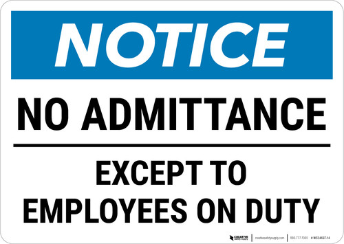 Notice: No Admittance Except To Employees On Duty Landscape - Wall Sign