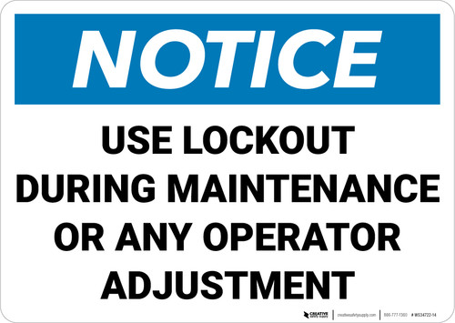 Notice: Use Lockout During Maintenance Landscape - Wall Sign
