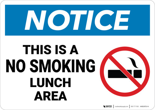 Notice: This Is A No Smoking Lunch Area No Smoking Icon Landscape - Wall Sign