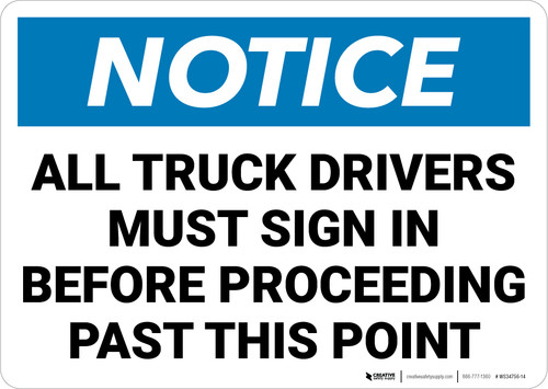 Notice: All Truck Drivers Sign In Before Proceeding Past This Point Landscape - Wall Sign