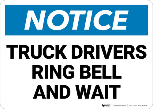 Notice: Truck Drivers Ring Bell And Wait Landscape - Wall Sign