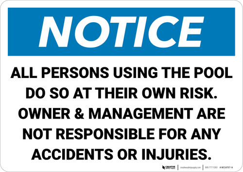 Notice: All Persons Using Pool At Own Risk Owner Management Not Responsible Landscape - Wall Sign