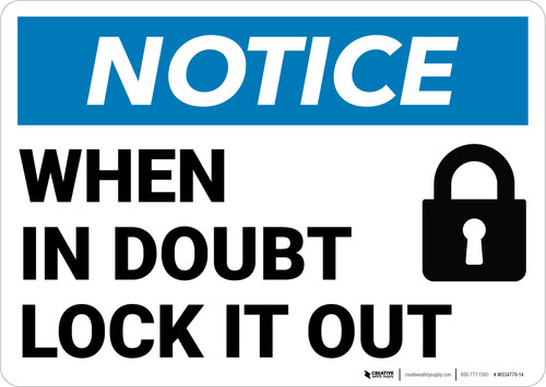 Notice: When In Doubt Lock It Out Lock Icon Landscape - Wall Sign