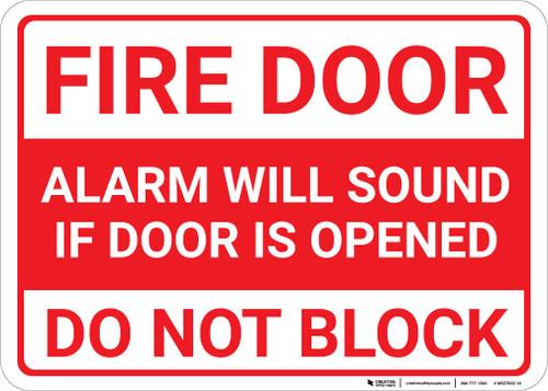 Fire Door Alarm Will Sound Do Not Block Landscape - Wall Sign