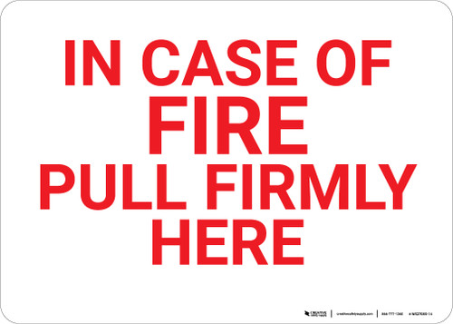 In Case Of Fire Pull Firmly Here Landscape - Wall Sign
