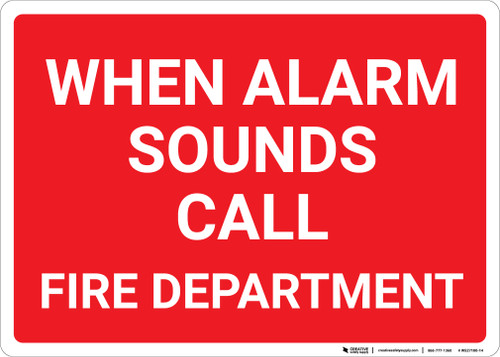 When Alarm Sounds Call Fire Department Red Landscape - Wall Sign