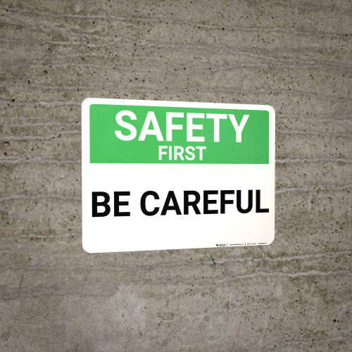 Safety First: Be Careful - Wall Sign