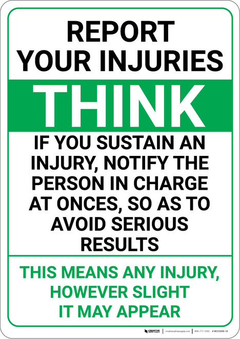 Report Your InjuriesThink Sustain Injury Notify Person In Charge To Avoid Serious Results Portrait  - Wall Sign