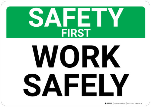 Safety First: Work Safely Landscape - Wall Sign