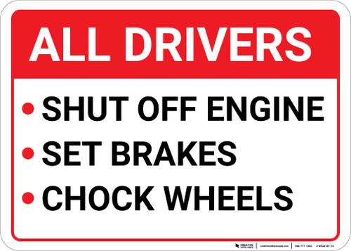 All Drivers Shut Off Engine Set Brakes Chock Wheels Landscape - Wall Sign
