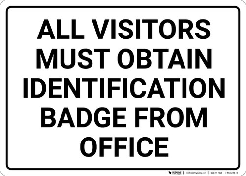 All Visitors Must Obtain Identification Badge Landscape - Wall Sign
