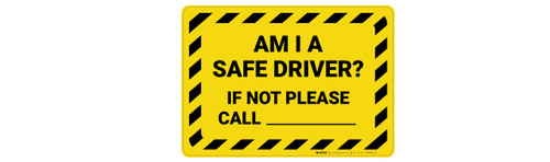 Am I Safe Driver If Not Please Call with Hazard Border Landscape - Wall Sign