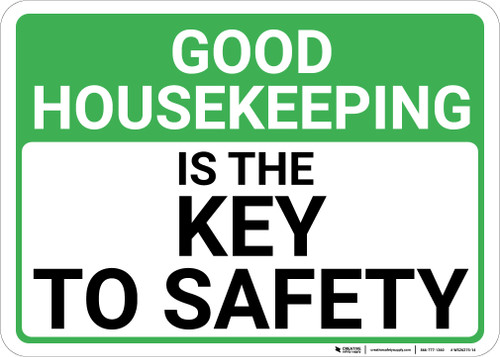 Good Housekeeping Is The Key To Safety Landscape - Wall Sign