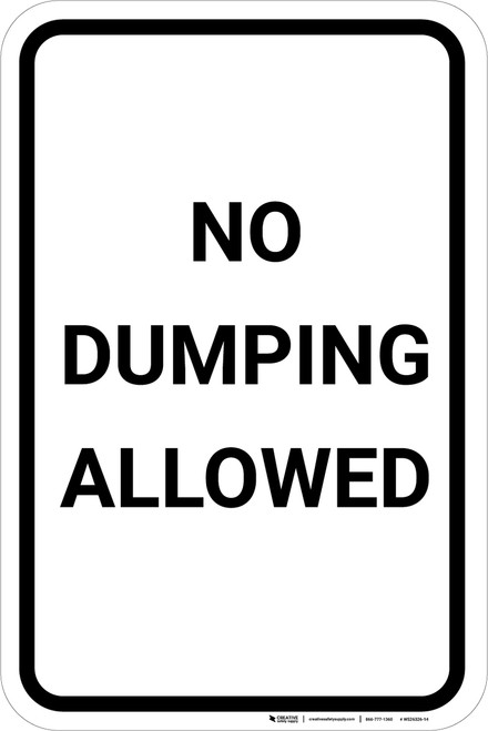 No Dumping Allowed Black and White Portrait - Wall Sign