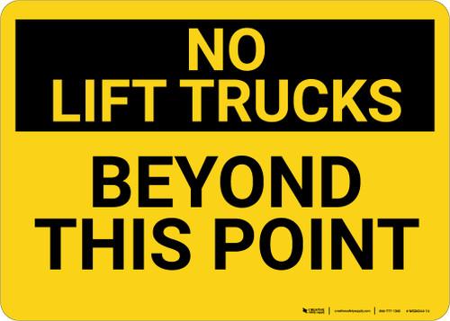 No Lift Trucks Beyond Point Landscape - Wall Sign