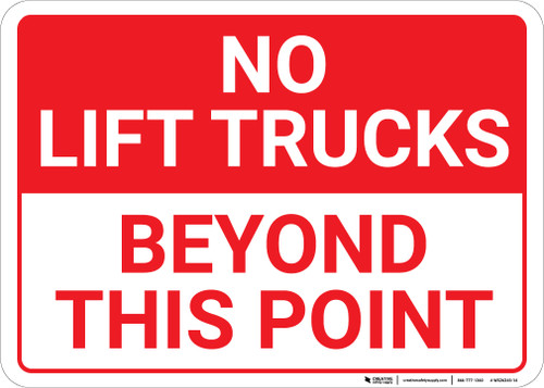 No Lift Trucks Beyond This Point Landscape - Wall Sign