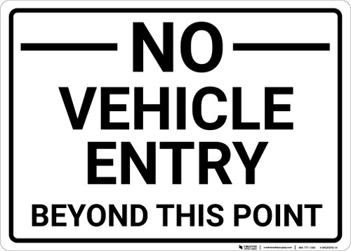 No Vehicle Entry Beyond This Point Landscape - Wall Sign