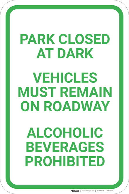 Park Hours Vehicles Remain on Roadway Alcohol Prohibited - Wall Sign