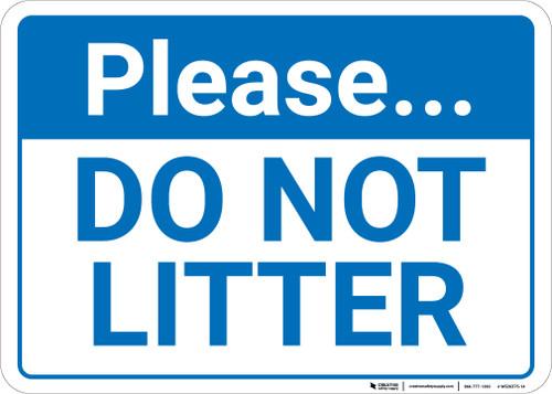 Please Do Not Litter Landscape - Wall Sign