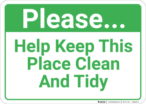 Please Help Keep This Place Clean And Tidy Landscape - Wall Sign